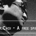 Mr. Choi – A free spirit from South Korea
